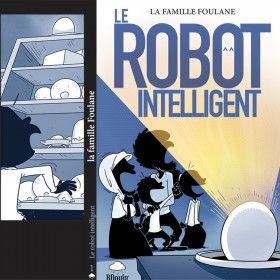 Famille Foulane T1 le robot intelligent